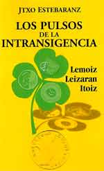 LOS PULSOS DE LA INTRANSIGENCIA