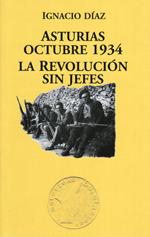 ASTURIAS OCTUBRE 1934, LA REVOLUCIÓN SIN JEFES