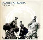 FAMILIA MIRANDA. DRAMONES