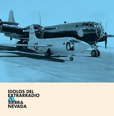 IDOLOS DEL EXTRARRADIO + SIERRA NEVADA