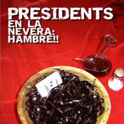 PRESIDENTS. EN LA NEVERA HAMBRE (REEDICION)