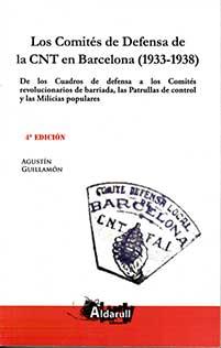COMITES DE DEFENSA DE LA CNT EN BARCELONA 1933 - 1938