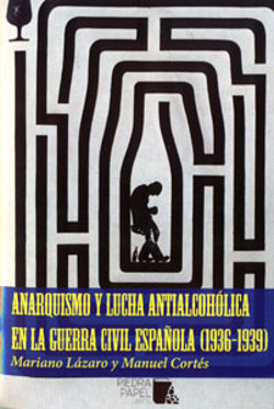 ANARQUISMO Y LUCHA ANTIALCOHOLICA EN LA GUERRA CIVIL ESPAÑOLA (1936-1939)