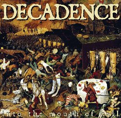 DECADENCE / INTO THE MOUTH OF HELL