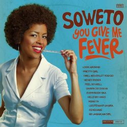 SOWETO / YOU GIVE ME FEVER