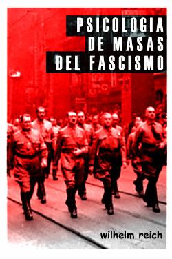 PSICOLOGIA DE MASAS DEL FASCISMO. Wilhelm Reich