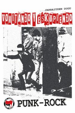 JARRAITZEN DUGU... VOMITANDO Y ESKUPIENDO. Dossier punk