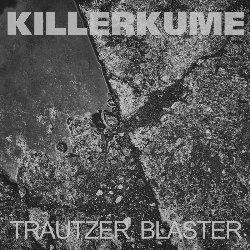 KILLERKUME / TRAUTZER BLASTER
