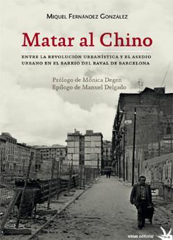 MATAR AL CHINO, ASEDIO URBANO AL BARRIO DE EL RAVAL