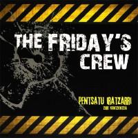 fridays crew